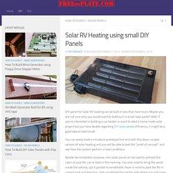 Solar RV Heating using small HomeMade Panels