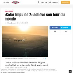 «Solar Impulse 2» achève son tour du monde