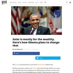 Solar is mostly for the wealthy. Here's how Obama plans to change that