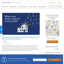 Solar Panel Output: How Much Do Solar Panels Produce?