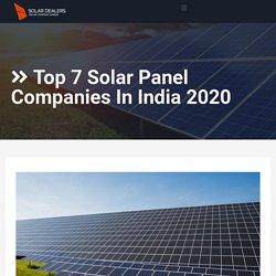 Top 7 Solar Panel Companies In India 2020 - Solar Dealers