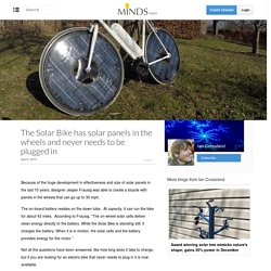 The Solar Bike has solar panels in the wheels and never needs to be plugged in
