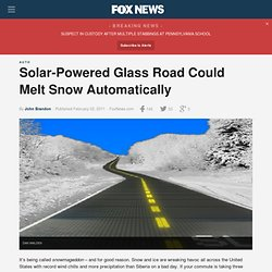 Solar-Powered Glass Road Could Melt Snow Automatically - FoxNews.com