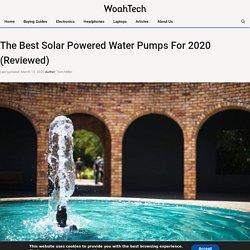 Best Solar Powered Water Pump: Top 9 in 2020 (Reviewed)