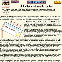 Solar Powered Wax Extractor