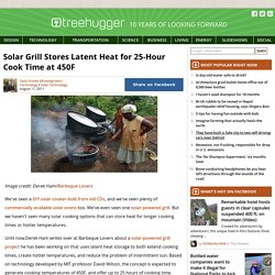 Solar Grill Stores Latent Heat for 25-Hour Cook Time at 450F