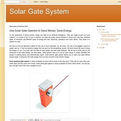 Use Solar Gate Openers to Save Money; Save Energy