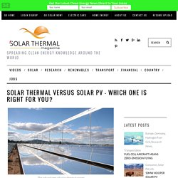 Solar Thermal Versus Solar PV - Which One is Right for You?