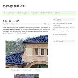 solar tiles roof - mansard roof 2017