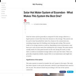 Solar Hot Water System of Essendon - What Makes This System the Best One?