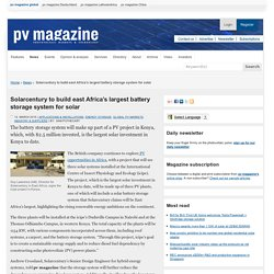 Solarcentury to build east Africa's largest battery storage system for solar: pv-magazine