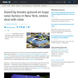 SolarCity breaks ground on huge solar factory in New York, strikes deal with state