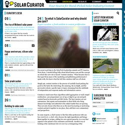 So what is SolarCurator and why should you care? | | Solar CuratorSolar Curator