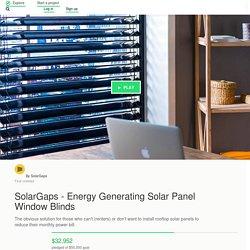 SolarGaps - Energy Generating Solar Panel Window Blinds by SolarGaps