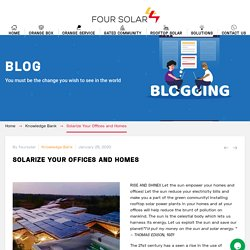 Solarize Your Offices and Homes -