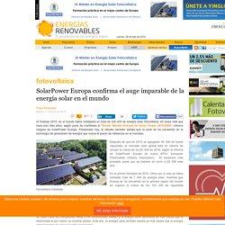 SolarPower Europa confirma el auge imparable de la energía solar en el mundo
