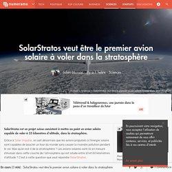 SolarStratos veut être le premier avion solaire à voler dans la stratosphère