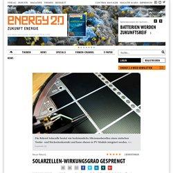 Solarzellen-Wirkungsgrad gesprengt, Erneuerbare Energien - Energy 2.0