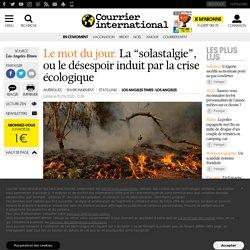 """La """"solastalgie"""", ou le désespoir induit par la crise écologique"""
