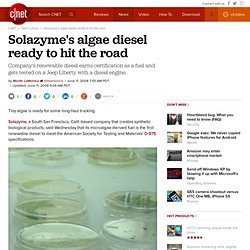 Solazyme's algae diesel ready to hit the road | Green Tech