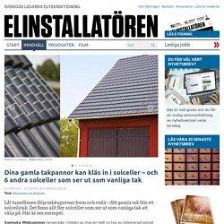 6 Solceller som ser ut som vanliga tak - elinstallatoren.se