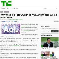 Why We Sold TechCrunch To AOL, And Where We Go From Here