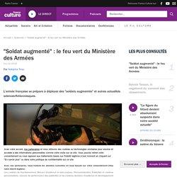 """""""Soldat augmenté"""" : le feu vert du Ministère des Armées"""