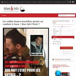 Un soldat franco-israélien meurt au combat à Gaza ! Que fait l'Etat ?