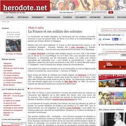 1830 à 1962 - La France et ses soldats des colonies - Herodote.net
