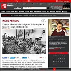 Verdun: « les soldats indigènes étaient aptes à l'assaut » explique Eric Deroo