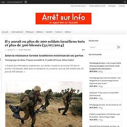 Il y aurait eu plus de 200 soldats israéliens tués et plus de 500 blessés [31/07/2014]