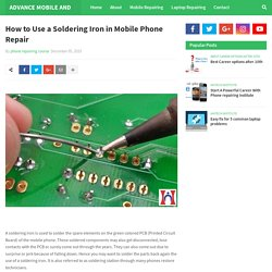 How to Use a Soldering Iron in Mobile Phone Repair
