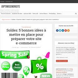 Soldes: 5 bonnes idées à mettre en place pour préparer votre site e-commerce -