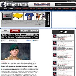 » Soldier Killed In Action Leaves $160,000 In His Will For Blowout Party For His Friends In Vegas Barstool Sports
