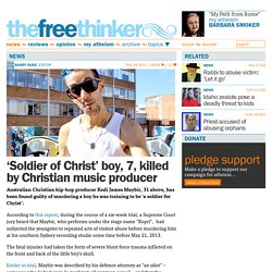 'Soldier of Christ' boy, 7, killed by Christian music producer