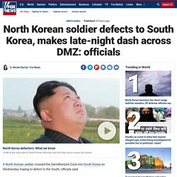 North Korean soldier defects to South Korea, makes late-night dash across DMZ: officials