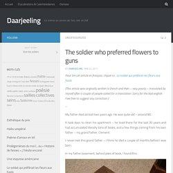 The soldier who preferred flowers to guns – Daarjeeling