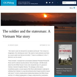 The soldier and the statesman: A Vietnam War story
