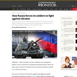 How Russia forces its soldiers to fight against Ukraine