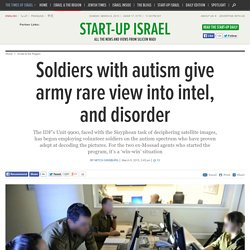 Soldiers with autism give army rare view into intel, and disorder