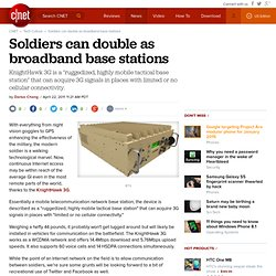 Soldiers can double as broadband base stations
