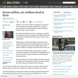 Seven soldiers, six civilians dead in Syria