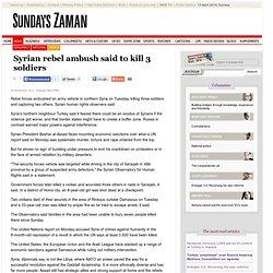 Syrian rebel ambush said to kill 3 soldiers
