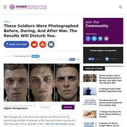 These Soldiers Were Photographed Before, During, And After War. The Results Will Disturb You.