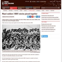 Maori soldiers' WW1 stories pieced together