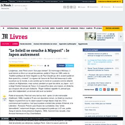 """""""Le Soleil se couche à Nippori"""" : le Japon autrement"""