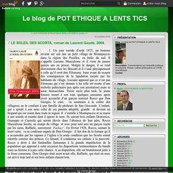 LE SOLEIL DES SCORTA, roman de Laurent Gaudé, 2004. - Le blog de POT ETHIQUE A LENTS TICS