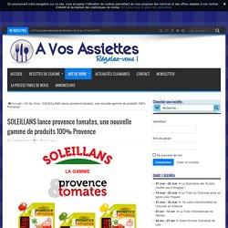 SOLEILLANS lance provence tomates, une nouvelle gamme de produits 100% Provence