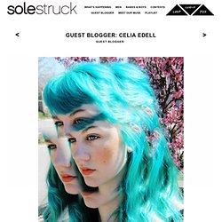 GUEST BLOGGER: CELIA EDELL