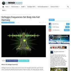 Solfeggio Frequencies Set Body Into Full Harmony